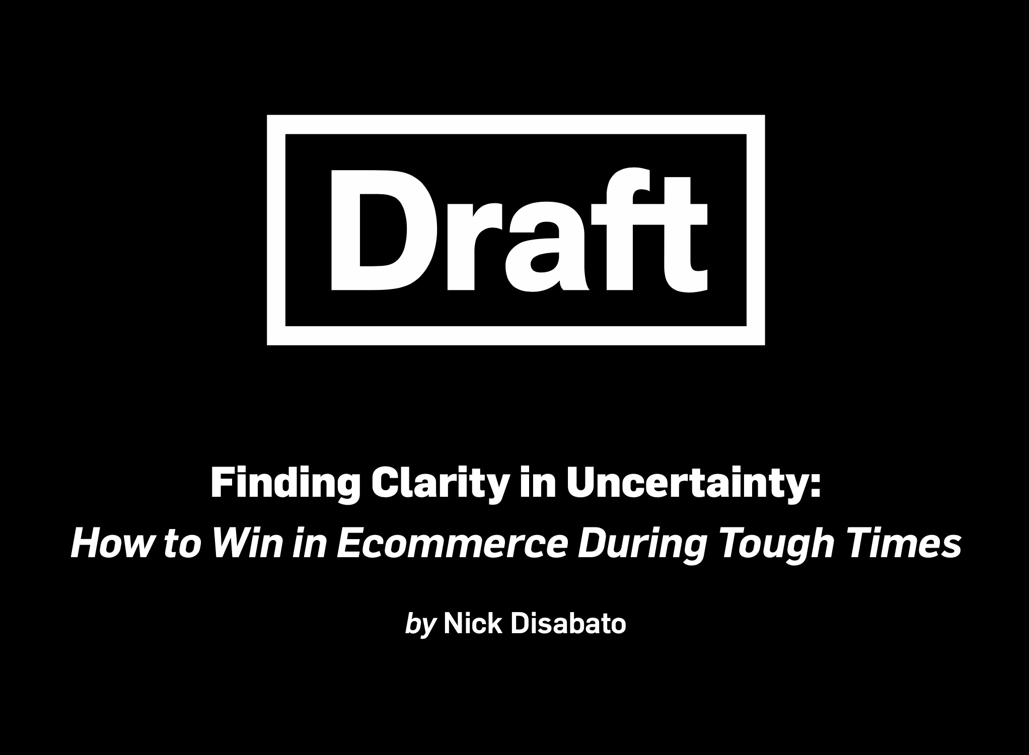 Finding Clarity in Uncertainty: How to Win in Ecommerce During Tough Times